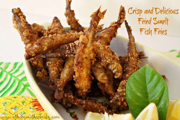 Fried Smelt-Fish Fries & Happy Father's Day to My Dad - At Home with ...