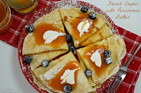 French Crepes with Persimmon Butter