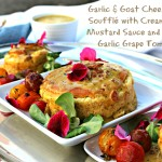Garlic & Goat Cheese Bacon Soufflé with Creamy Garlic Mustard Sauce and Blistered Garlic Grape Tomatoes