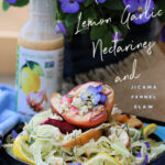 Grilled Garlic Lemon Nectarines and Jicama Fennel Slaw