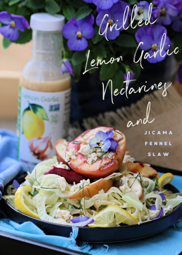 Grilled Garlic Lemon Nectarines and Jicama Fennel Slaw